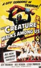 The Creature Walks Among Us - 1956