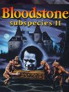Bloodstone: Subspecies II - 1993