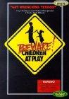 Beware: Children at Play - 1989