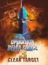 Operation Delta Force 3: Clear Target - 1998