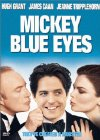 Mickey Blue Eyes - 1999