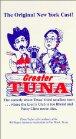Greater Tuna - 1994