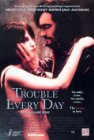 Trouble Every Day - 2001