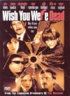Wish You Were Dead - 2002