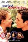 Perfect Opposites - 2004