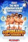 Superbabies: Baby Geniuses 2 - 2004