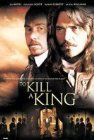 To Kill a King - 2003