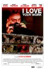 I Love Your Work - 2003