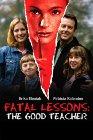 Fatal Lessons: The Good Teacher - 2004