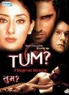 Tum: A Dangerous Obsession - 2004