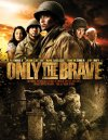 Only the Brave - 2006