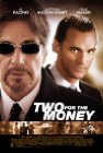 Two for the Money - 2005