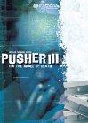 Pusher III - 2005