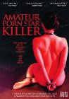 Amateur Porn Star Killer - 2006