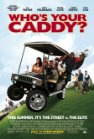 Who's Your Caddy? - 2007