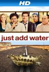 Just Add Water - 2008