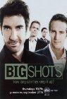 """""""Big Shots"""" - 2007"""
