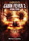Cabin Fever 2: Spring Fever - 2009