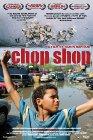 Chop Shop - 2007