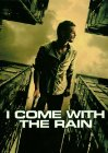 I Come with the Rain - 2009
