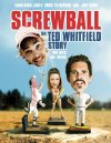 Screwball: The Ted Whitfield Story - 2010