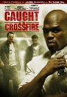Caught in the Crossfire - 2010