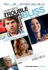 The Trouble with Bliss - 2011