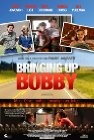 Bringing Up Bobby - 2011