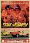Snake & Mongoose - 2013