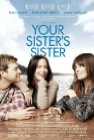 Your Sister's Sister - 2011
