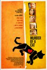 Murder of a Cat - 2014