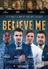Believe Me - 2014