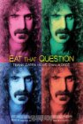 Eat That Question: Frank Zappa in His Own Words - 2016
