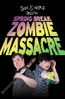 Spring Break Zombie Massacre - 2016